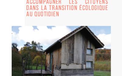 Livret – Sensibiliser, mobiliser et accompagner les citoyens dans la transition écologique au quotidien